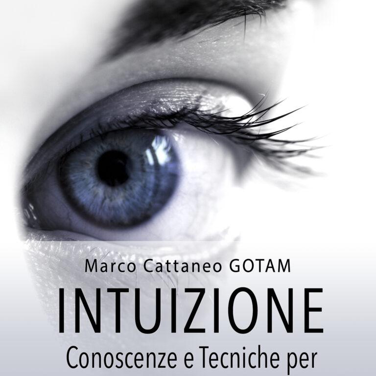 Libro Intuizione: Conoscenze e Tecniche per lo Sviluppo delle Percezioni Extrasensoriali di Marco Cattaneo GOTAM